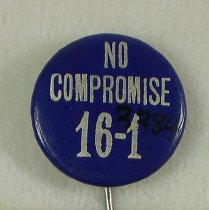 Image of 3384 - Button, Campaign; William Jennings Bryan; No Compromise 16-1