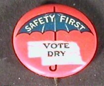 """Image of 3452-21 - Button; Prohibition, """"Safety First, Vote Dry"""""""