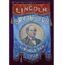 Image of 3801-115 - Banner; William Jennings Bryan; Lincoln Bryan Club