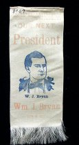 """Image of 3907 - Ribbon, Political; William Jennings Bryan; """"Our Next President"""""""