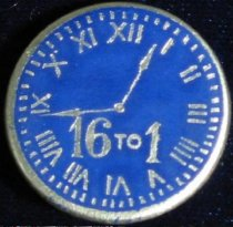 """Image of 3914 - Button, Political;  William Jennings Bryan; """"16 To 1"""""""