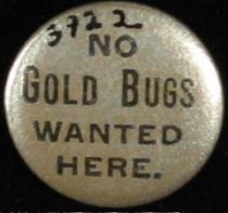 """Image of 3922 [dup3] - Button, Political; William Jennings Bryan; """"No Goldbugs Wanted Here"""""""
