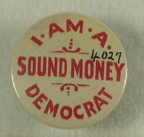 Image of 4027 - Button, I Am a Sound Money Democrat