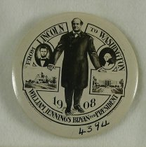 """Image of 4394 - Button, Political; William Jennings Bryan; """"Lincoln to Washington"""""""