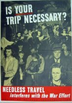 """Image of 4541-737-(1) - Poster, World War II, """"Is Your Trip Necessary?"""""""