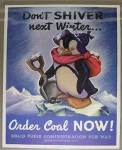 """Image of 4541-674 - Poster, World War II, """"Don't Shiver Next Winter- Order Coal Now!"""""""