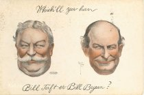 "Image of 7956-6064 - Postcard;, William Jennings Bryan and William Howard Taft, ""Which'll Yer Have"""