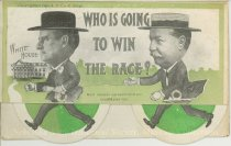 "Image of 7956-6071 - Postcard; William Jennings Bryan and William Howard Taft; ""Who Is Going to Win the Race?"""
