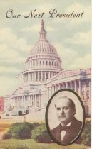 """Image of 7956-6092 - Postcard; William Jennings Bryan; """"Our Next President"""""""