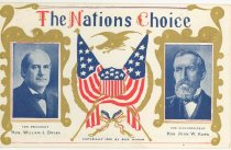 "Image of 7956-6135 - Postcard; William Jennings Bryan/Kern; ""The Nations Choice"""