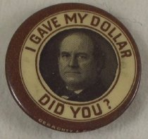 "Image of 8309-16 - Button, Political; William Jennings Bryan; ""I Gave My Dollar Did You"""