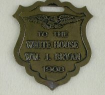 "Image of 8405-1 - Fob; William Jennings Bryan; ""To the White House"""