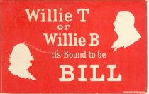 """Image of 9559-7 - Postcard; William Jennings Bryan; """"Willie T. or Willie B. Its Bound to Be a Bill"""""""