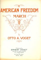 Image of 11055-2459 - Sheet Music, American Freedom March; By Otto A. Voget, Published by Ernest Voget