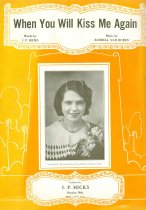 Image of 9654-148 - Sheet Music, When You Will Miss Me Again; I.P. Hicks, Pub., Omaha, NE
