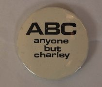 """Image of 13242-15 - Button, Campaign, """"ABC Anyone but Charley"""" (Thone)"""