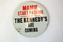 """Image of 13242-3 - Button, Campaign, """"Mamie Start Packing The Kennedy's Are Coming"""""""