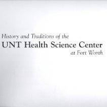 Image of 2011.17 - History and Traditions fo the UNT Health Science Center at Fort Worth