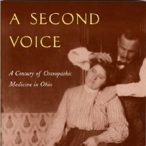 Image of 2004.278 - A Second Voice: A Century of Osteopathic Medicine in Ohio