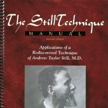 Image of 2011.54 - The Still Technique Manual Applications of the rediscovered Technique of Andrew Taylor Still, M.D