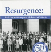 Image of 2011.73 - Resurgence: The Rebirth of Osteopathic Medicine in California