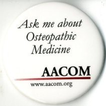Image of 2012.53 - Ask Me About Osteopathic Medicine AACOM