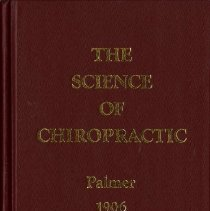Image of 2008.14 - The Science of Chiropractic, Its Principles and Adjustments Collector's Edition