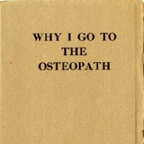 Image of 2012.95 - Why I go to the Osteopath: A Layman's View of Getting Well and Keeping Well