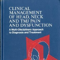 Image of 1997.42 - Clinical Management of Head, Neck, and TMJ Pain and Dysfunction a Multi-Disciplinary Approach to Diagnosis and Treatment