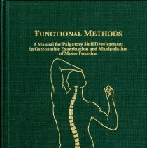 Image of 2006.11 - Functional Methods: A Manual for Palpatory Skill Development in Osteopathic Examination and Manipulation of Motor Function