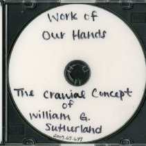 Image of 2009.65 - Work of Our Hands: The Cranial Concept of William G. Sutherland
