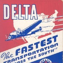 Image of Delta the Fastest Transportation Across the South - ca. 1936-1940