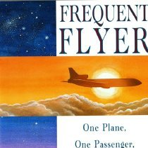 Image of Frequent Flyer: One Plane, One Passenger, and the Spectacular Feat of Commerical Flight - 1994