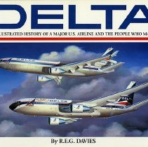 Image of Delta: An Airline and Its Aircraft: The Illustrated History of a Major U.S. Airline and the People who Made It - 1990