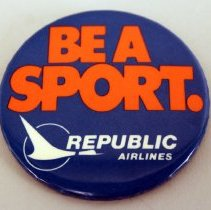 Image of Republic Airlines Be a Sport. - ca. 1979-1984