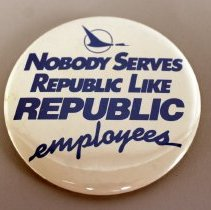 Image of Republic Airlines Nobody Serves Republic Like Republic Employees - ca. 1979-1984