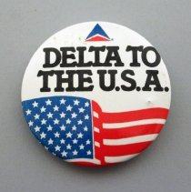 Image of Delta To the U.S.A. Promotional Button - ca. 1976