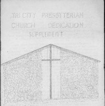 Image of illustration; yellow  REMARKS:Supplement to program for dedication of Tri-City Presbyterian Church, Myrtle Creek, Oregon. Includes brief history of church, and descriptions of memorial gifts. - brochure