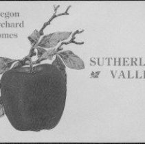 """Image of illustrations; map  REMARKS:Pamphlet promoting Sutherlin, Oregon, for home and farm buyers. Photographs show views of Sutherlin, and the pamphlet stresses the quality of Sutherlin's geography and climate for production of orchard fruits on small tracts.;  The last page of this pamphlet has a photograph """"Showing manner in which Central Avenue is being graded. The extension of Central Avenue will be of great advantage to the Town of Sutherlin. It is now over twelve miles in length and when the portion west of town is graveled will be one of the best and most beautiful boulevards in Western Oregon."""" - pamphlet"""