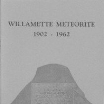 """Image of photographs; bibliography  AUTHOR:Erwin F. Lange  REMARKS:Pamphlet is divided into 2 essays: """"The Willamette Meteorite, Its Story"""" and """"The Willamette Meteorite, Its Features"""". - pamphlet"""