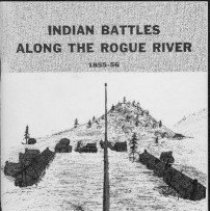 Image of photographs; maps  AUTHOR:Frank K. Walsh  REMARKS:Description of the battles and campaigns of the Rogue River Indian War. - pamphlet