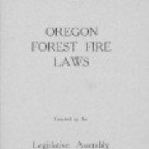 """Image of directory  REMARKS:Summary of Oregon laws """"enacted by the Legislative Assembly, 1911 and 1913"""", concerning forest fires. Includes directory of members of the State Board of Forestry, and abstracts of hunting and fishing laws in force in 1913. - pamphlet"""