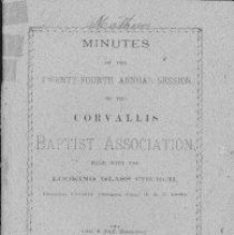 """Image of minutes to meetings  REMARKS:Minutes of the Corvallis Baptist Association, a regional unit of the Baptist Church [not clear whether Southern Baptist or American Baptist]. Proceedings were held at the """"Looking Glass Church"""" [sic], 3-5 June 1880.;  Includes record of proceedings against an elder, S.S. Martin [residence not specified], who had adopted Swedenborg's theology and was judged to be not in conformity with Baptist teachings.  INSCRIPTION:Lucy Mathews [in ink at top of cover] - minutes to meetings"""