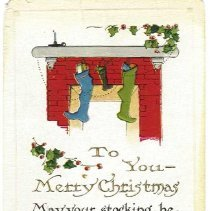 "Image of To You--Merry Christmas May your stocking be filled with many a toy, And the song in your heart be, ""Joy, Joy, Joy"" - PastPerfect Museum Postcard Collection"