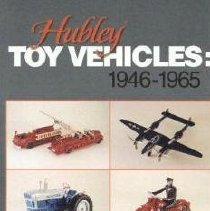 Image of TL237.2 .B86 2001 - Hubley Toy Vehicles: 1946-1965