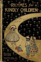 Image of Rhymes for Kindly Children; Modern Mother Goose Jingles - 1988.137.13c