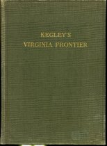 Image of Kegley's Virginia Frontier; the beginning of the Southwest; the Roanoke of colonia days, 1740-1783 - 1998.25.3