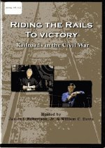 Image of Riding the Rails to Victory; Railroads in the Civil War. - 2006.34.03