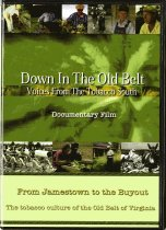 Image of Down in the Old Belt [videorecording] : voices from the tobacco south. - 2006.64.1