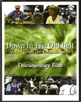 Image of Down In The Old Tobacco Belt; voices from the tobacco south;  documentary film. - 2006.64.2